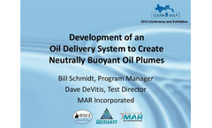Development of an Oil Delivery System to Create Neutrally Buoyant Oil Plumes Persentations