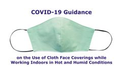 New Video Discusses COVID-19 Guidance on the Use of Cloth Face Coverings while Working Indoors in Hot and Humid Conditions
