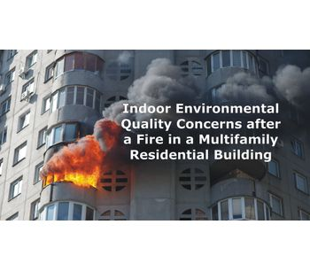 Indoor Environmental Quality Concerns after a Fire in a Multifamily Residential Building Discussed in New Online Video