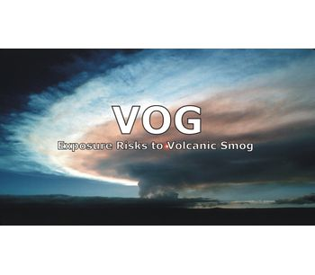 Volcanic Smog Exposure Risks Discussed in New Online Video
