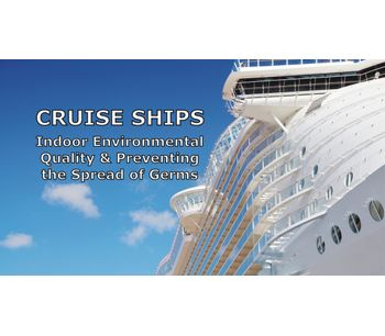 Indoor Environmental Quality and Preventing the Spread of Germs on Cruise Ships Discussed in New Online Video