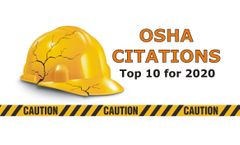 OSHA Releases Top 10 Citations List for 2020 and Ways to Prevent Injuries, Illnesses, Fatalities and Costly Noncompliance Penalties