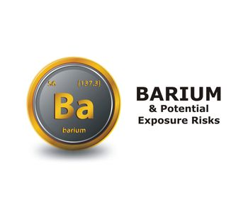 Potential Exposure Risks to Barium and Barium Compounds Discussed in New Online Video