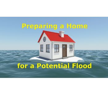 Tips to Prepare a Home for a Potential Flood Discussed in New Online Video