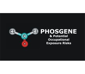 Phosgene and Potential Occupational Exposure Risks Discussed in New Online Video