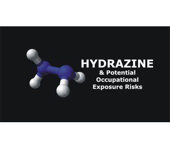 Hydrazine and Potential Occupational Exposure Risks Discussed in New Online Video